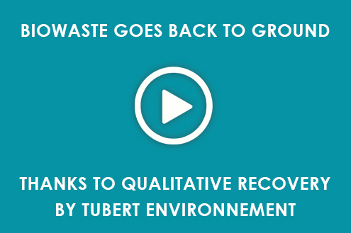 Biowaste goes back to ground thanks to qualitative recovery by Tubert Environnement